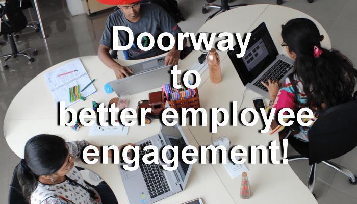 Doorway to better employee engagement