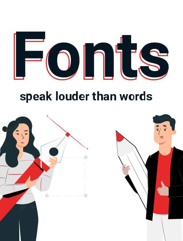 Fonts speak louder than words