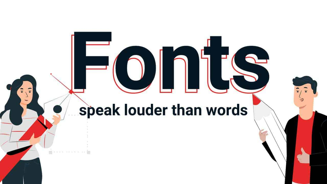 Fonts speak louder than words