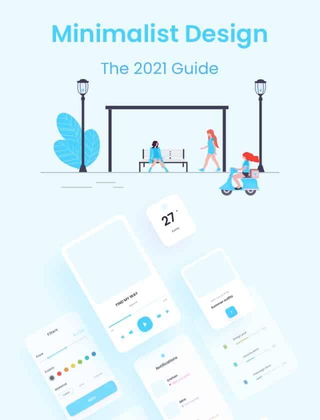 Design Minimalism: The 2021 Guide